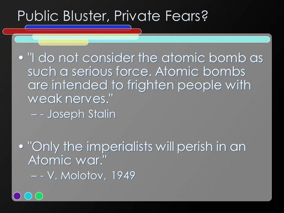 Public Bluster, Private Fears