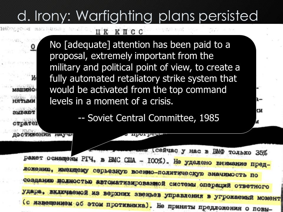 d. Irony: Warfighting plans persisted