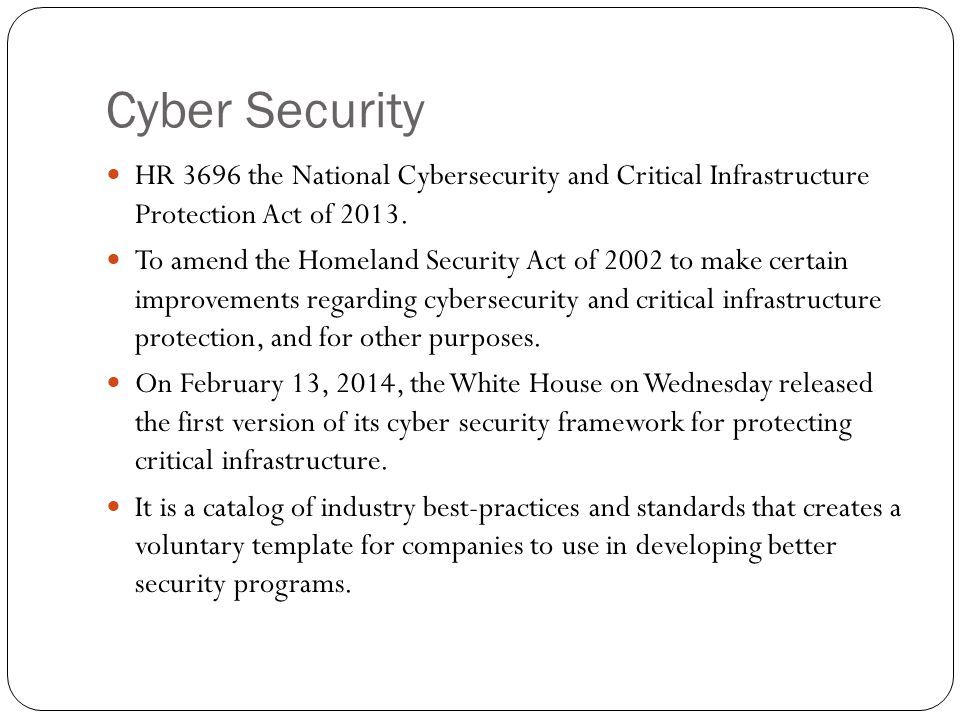 Cyber Security HR 3696 the National Cybersecurity and Critical Infrastructure Protection Act of 2013.