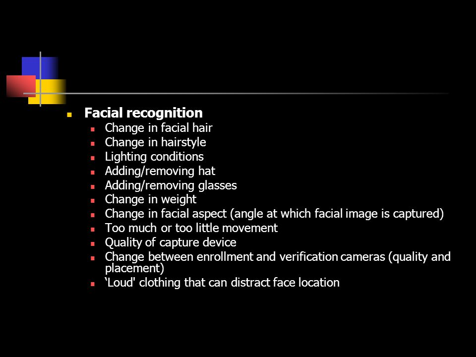 Facial recognition Change in facial hair Change in hairstyle