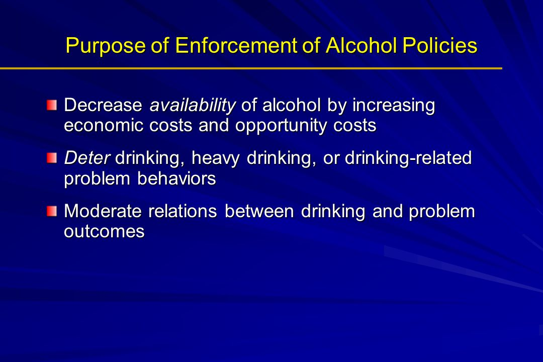 Purpose of Enforcement of Alcohol Policies