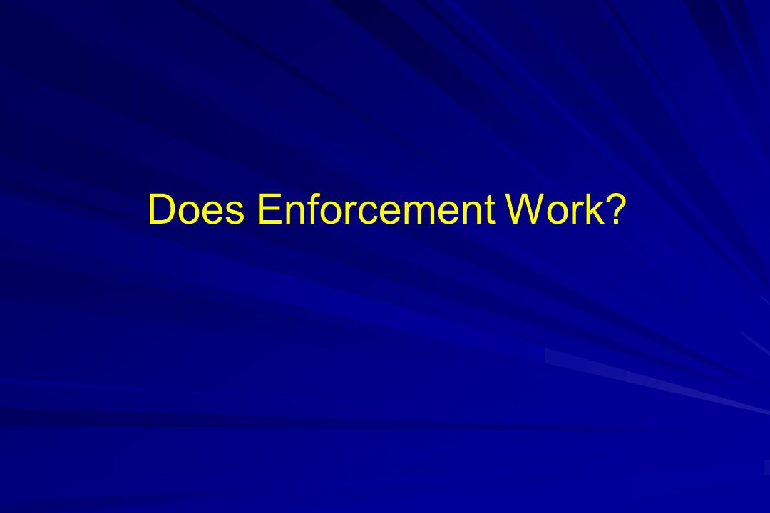 Does Enforcement Work