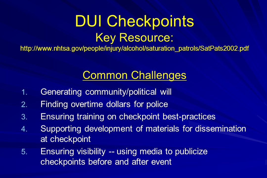 DUI Checkpoints Key Resource: http://www. nhtsa