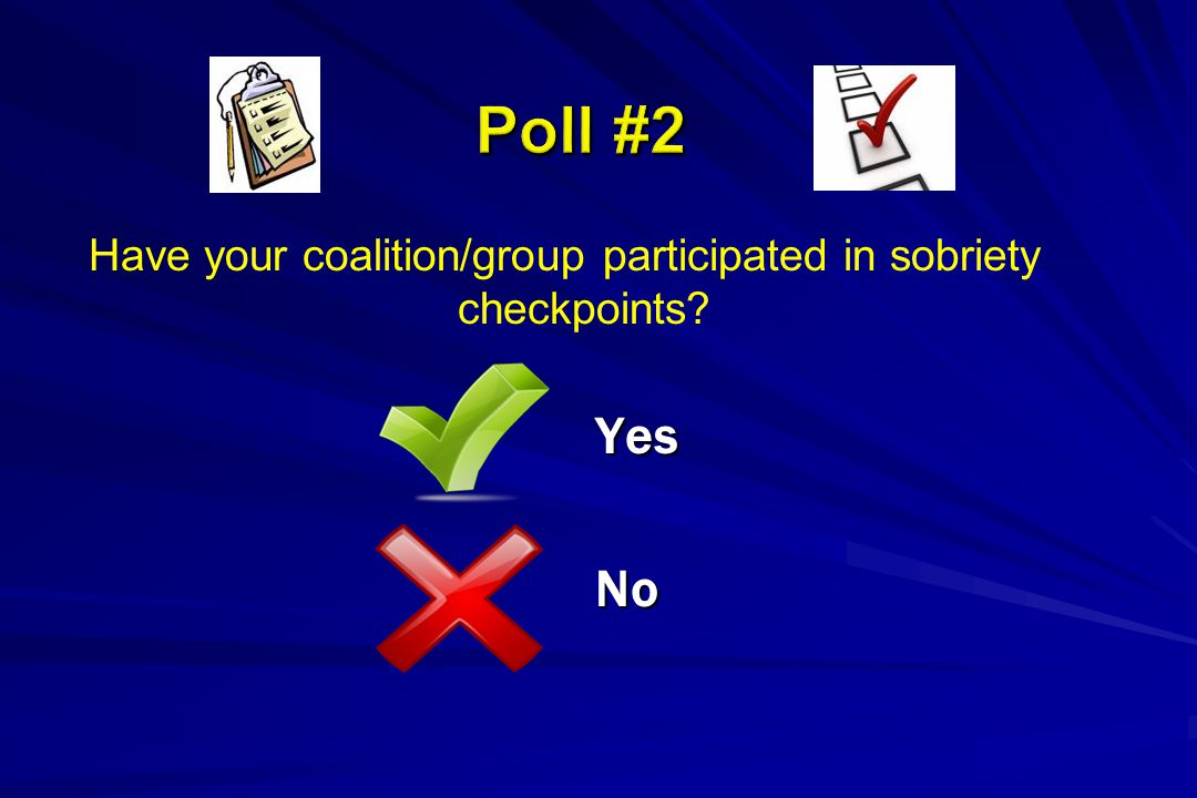 Have your coalition/group participated in sobriety checkpoints