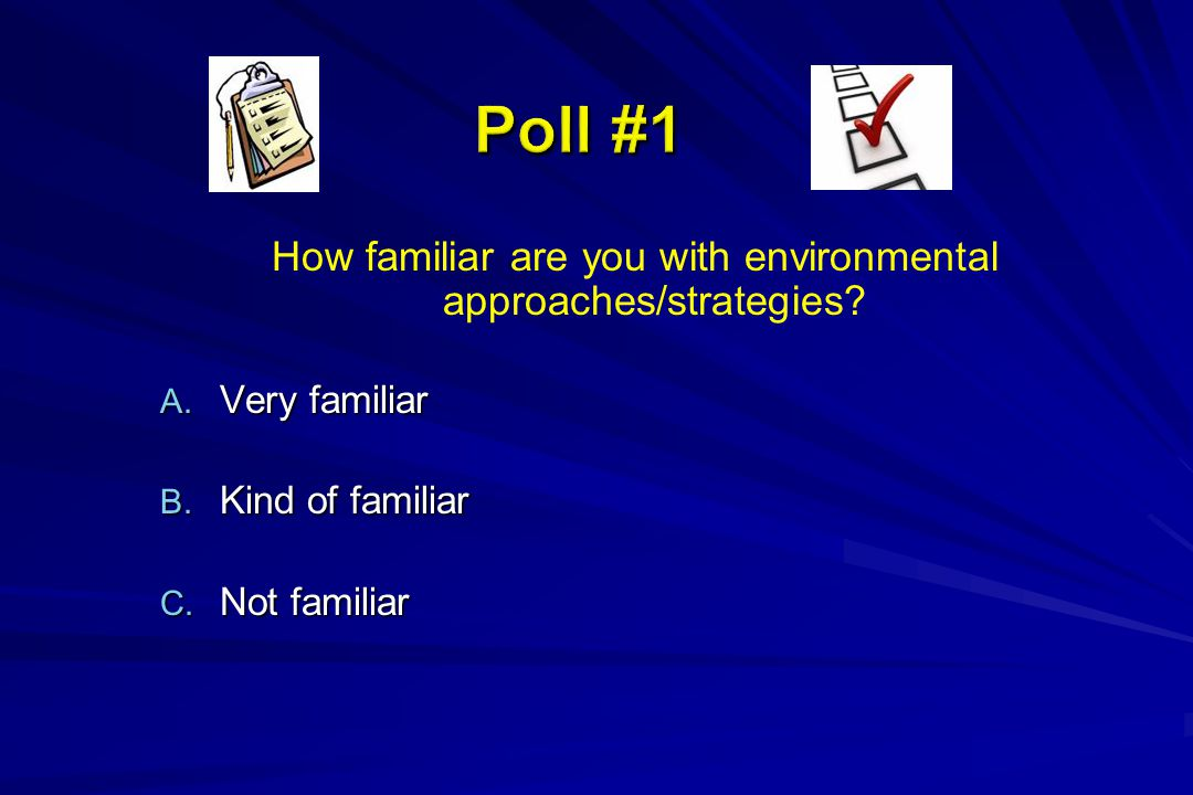 How familiar are you with environmental approaches/strategies