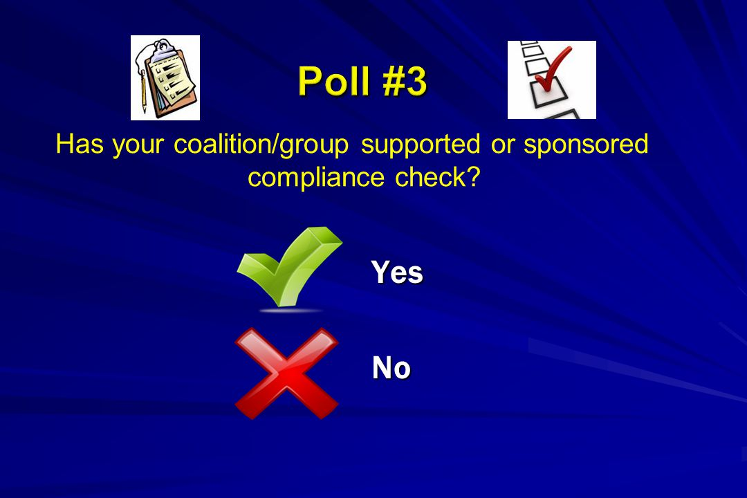 Has your coalition/group supported or sponsored compliance check