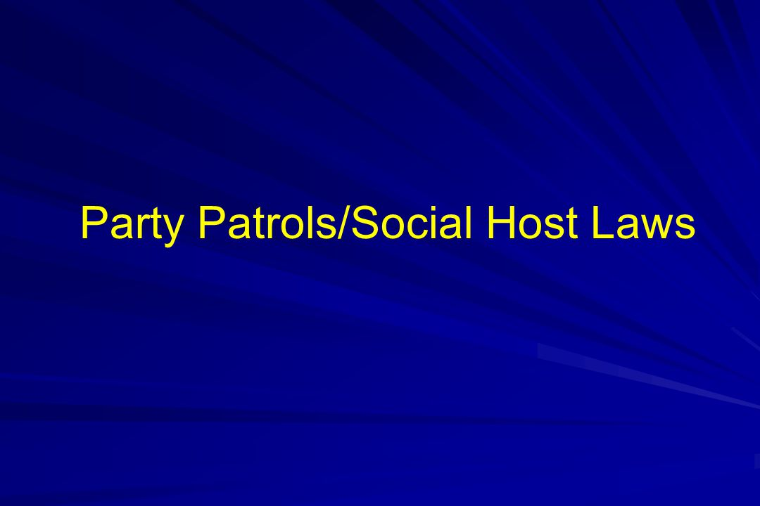 Party Patrols/Social Host Laws