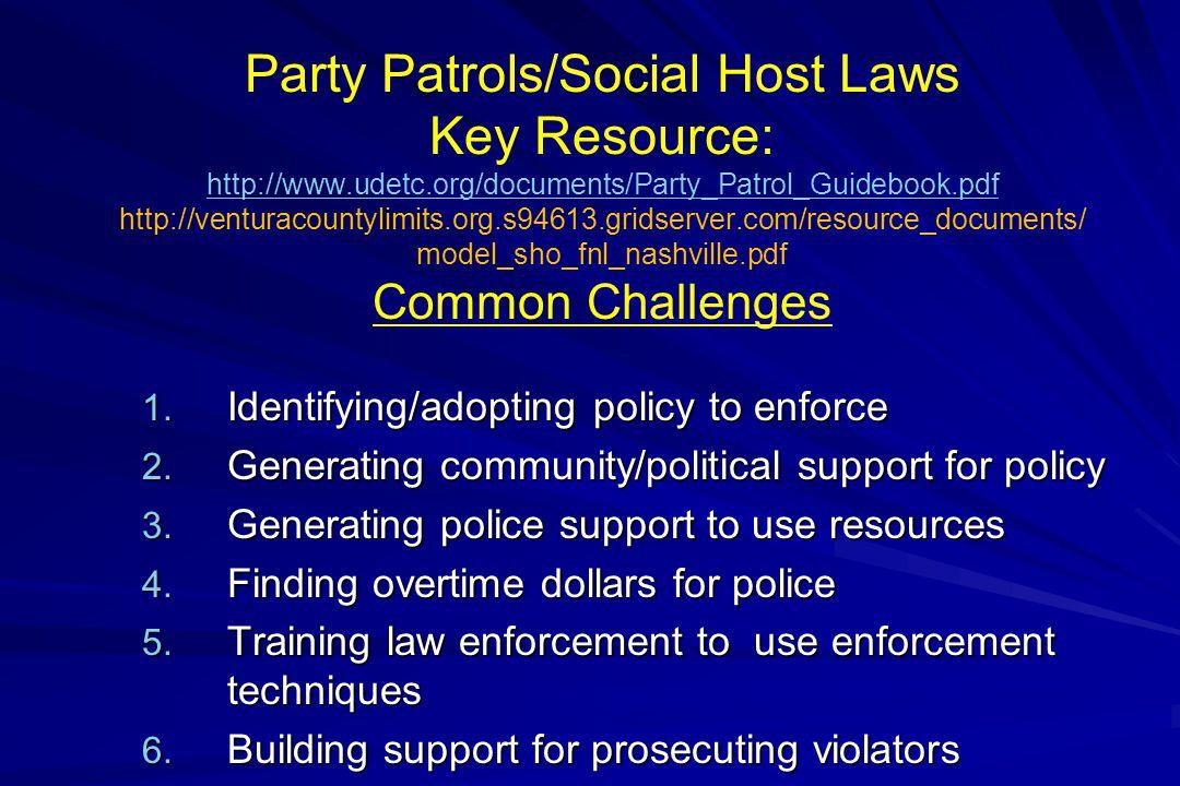 Party Patrols/Social Host Laws Key Resource: http://www. udetc