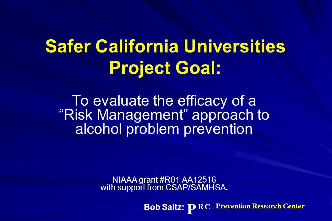 Safer California Universities Project Goal: