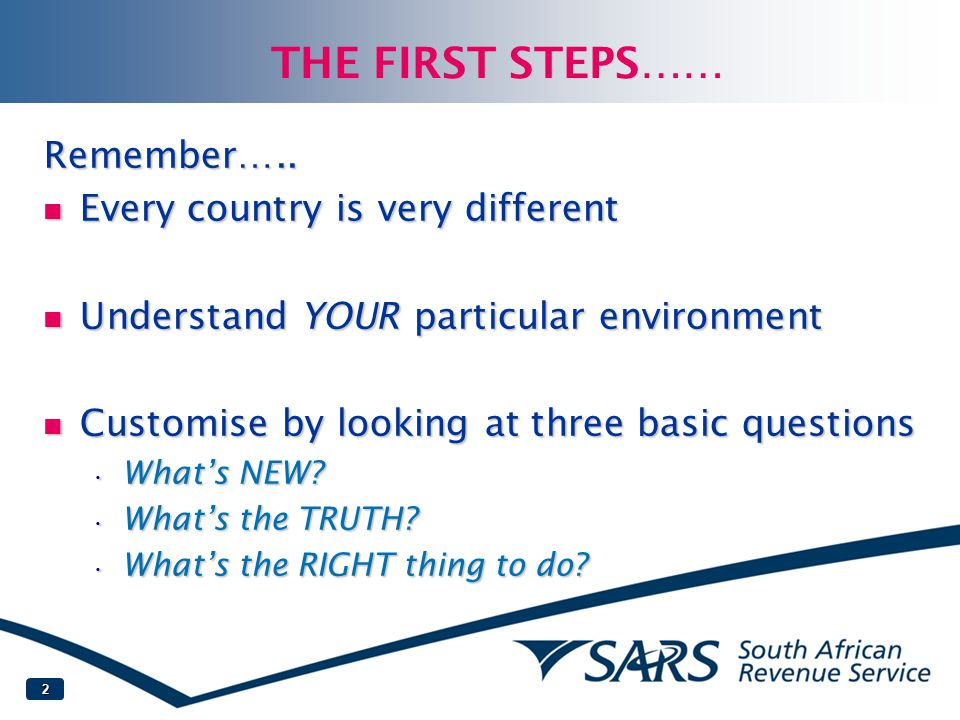 THE FIRST STEPS…… Remember….. Every country is very different