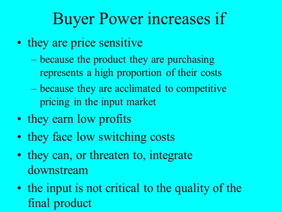 Buyer Power increases if