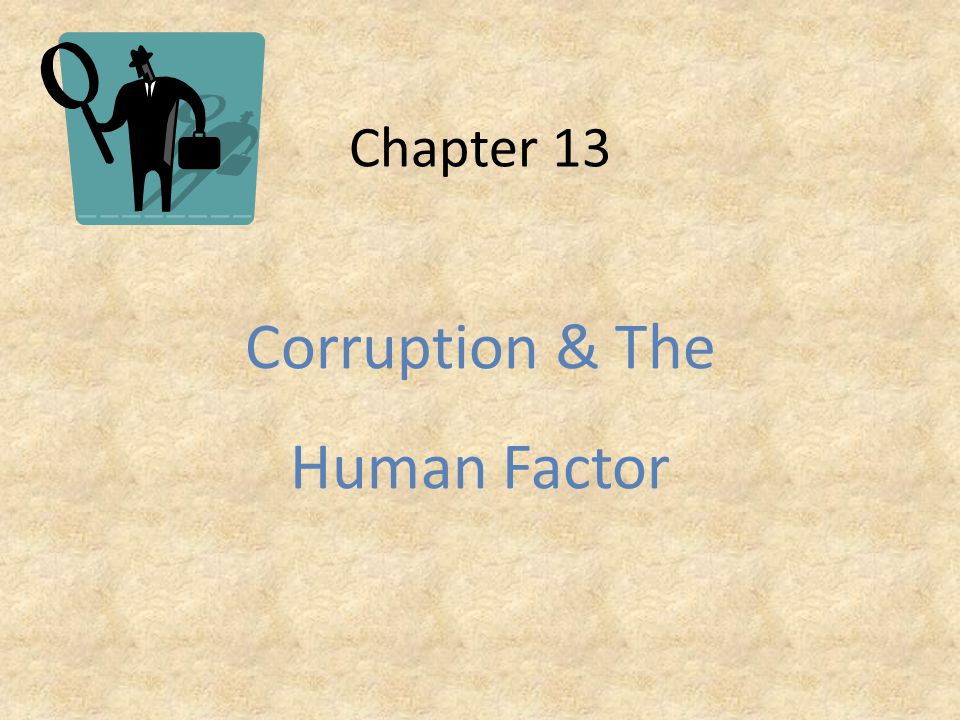 Corruption & The Human Factor