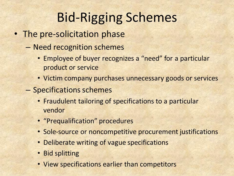 Bid-Rigging Schemes The pre-solicitation phase