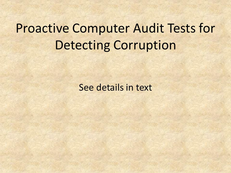 Proactive Computer Audit Tests for Detecting Corruption