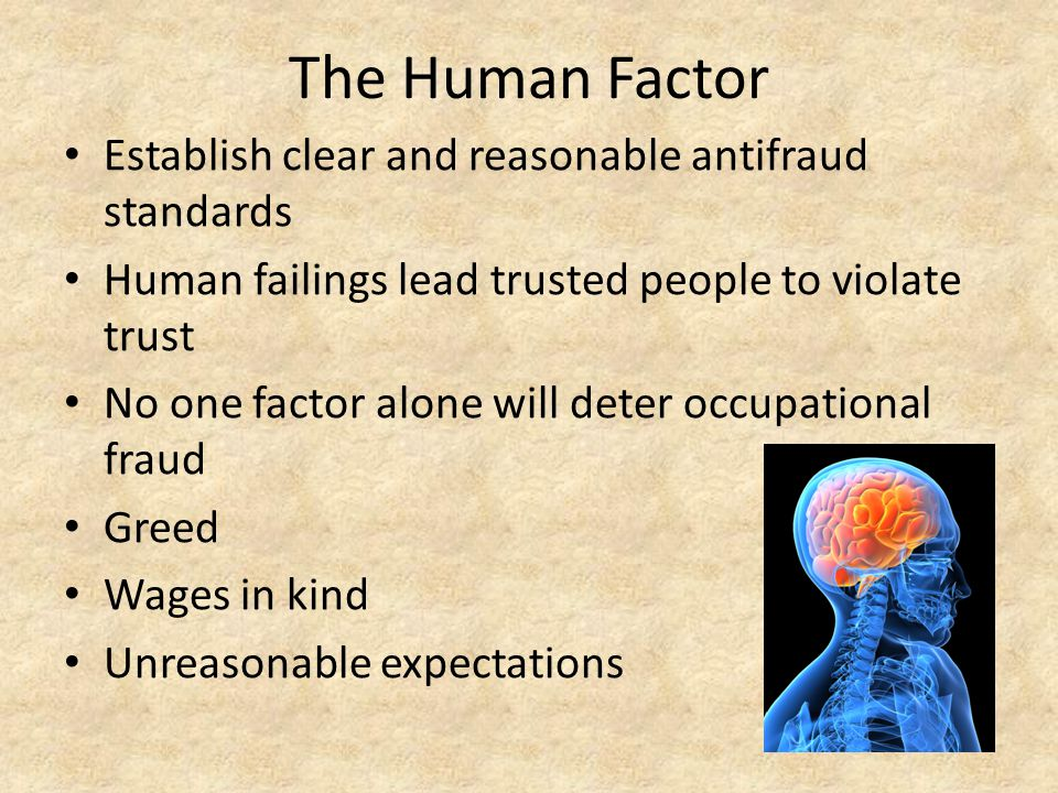 The Human Factor Establish clear and reasonable antifraud standards