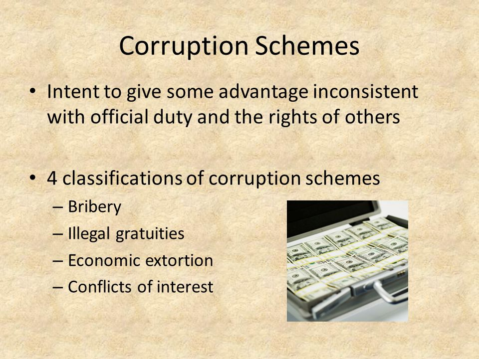 Corruption Schemes Intent to give some advantage inconsistent with official duty and the rights of others.