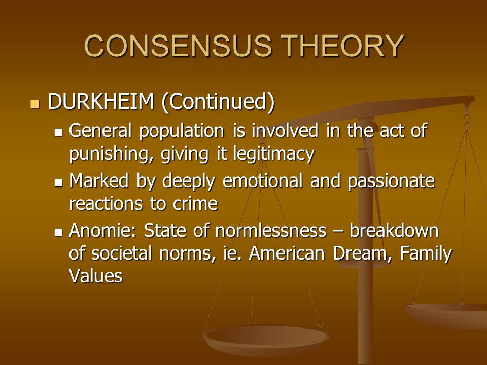 CONSENSUS THEORY DURKHEIM (Continued)