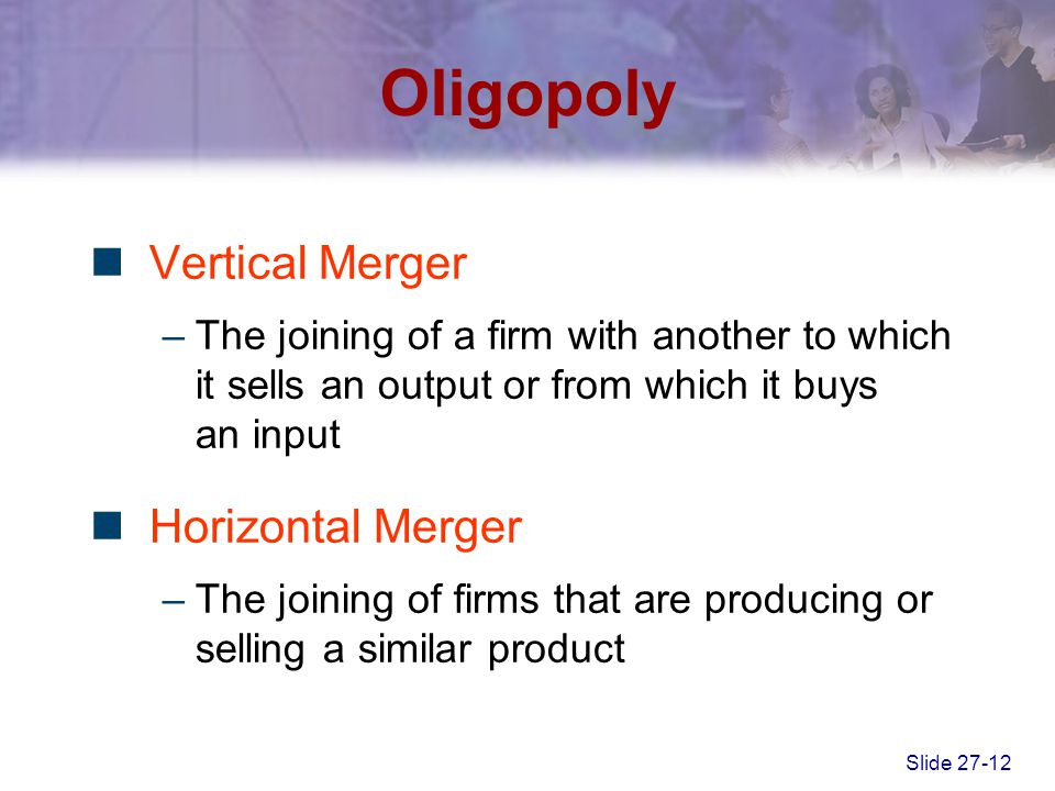 Oligopoly Vertical Merger Horizontal Merger