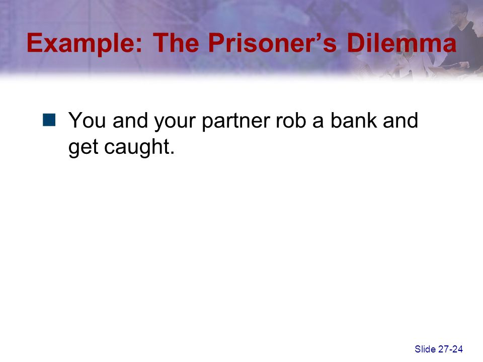 Example: The Prisoner's Dilemma