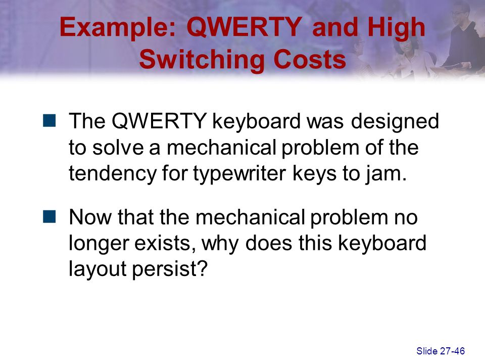 Example: QWERTY and High Switching Costs