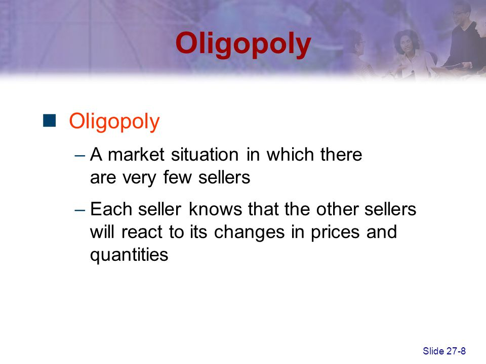 Oligopoly Oligopoly. A market situation in which there are very few sellers.