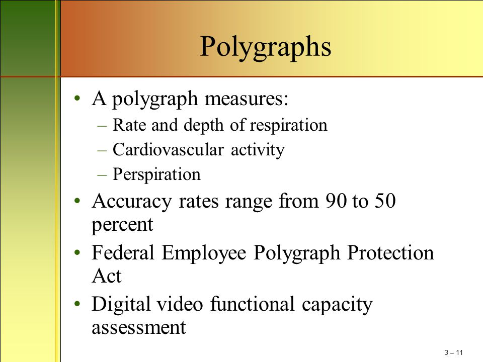 Polygraphs A polygraph measures: