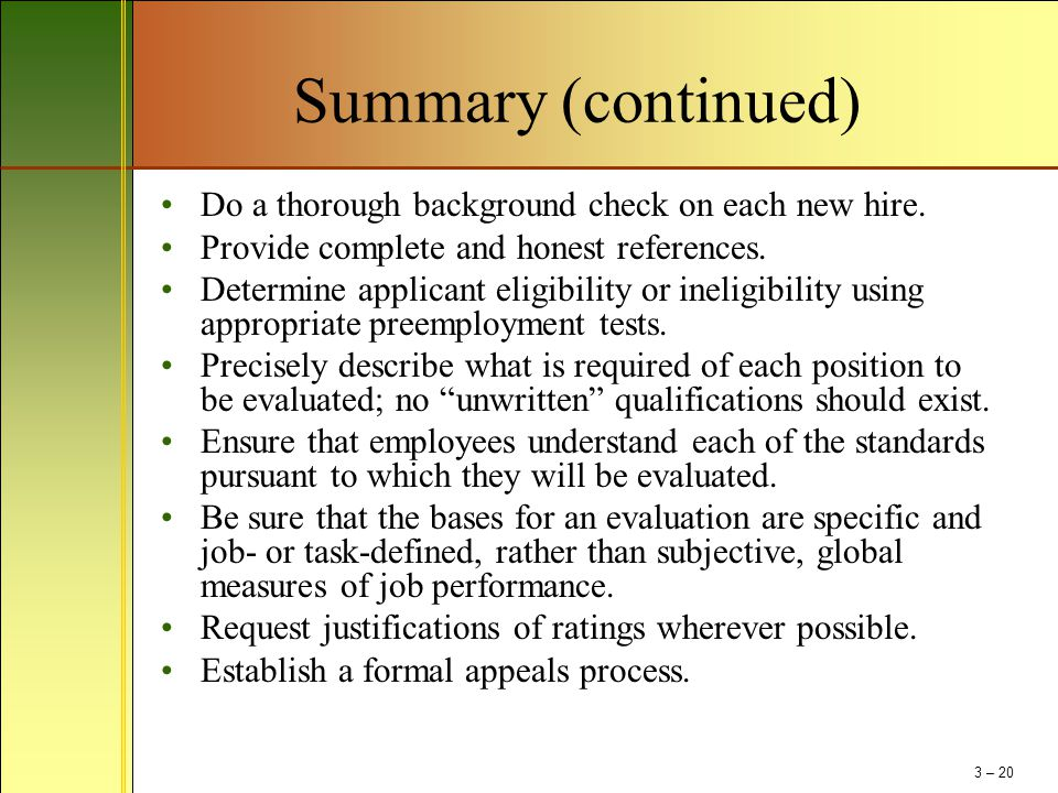 Summary (continued) Do a thorough background check on each new hire.