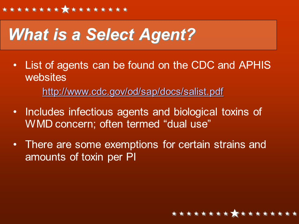 What is a Select Agent List of agents can be found on the CDC and APHIS websites. http://www.cdc.gov/od/sap/docs/salist.pdf.
