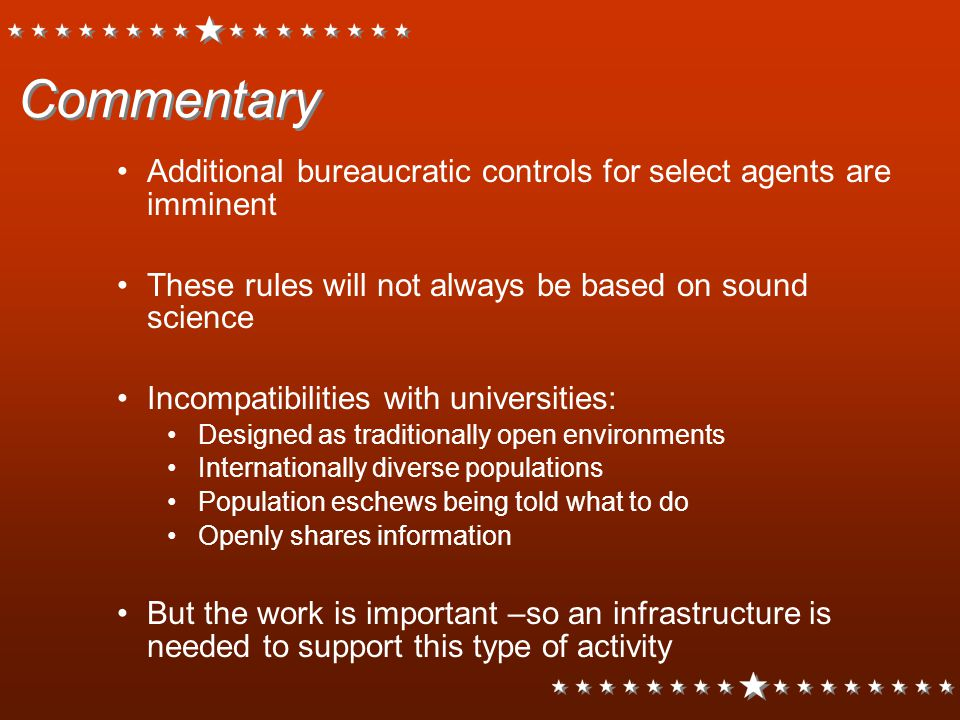 Commentary Additional bureaucratic controls for select agents are imminent. These rules will not always be based on sound science.