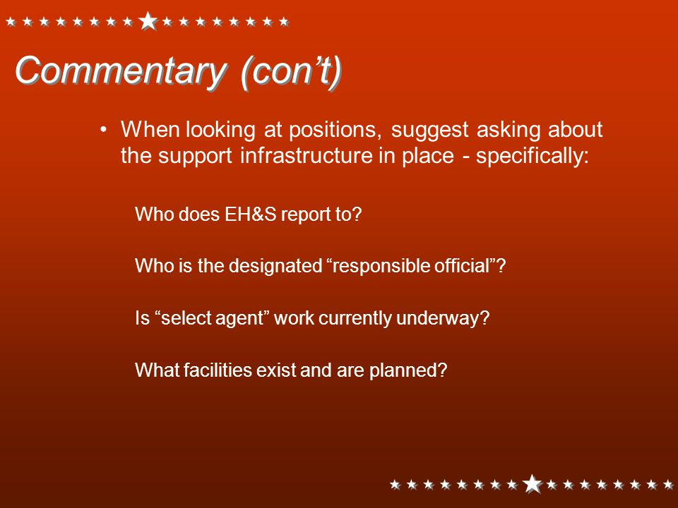 Commentary (con't) When looking at positions, suggest asking about the support infrastructure in place - specifically: