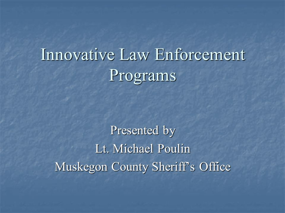 Innovative Law Enforcement Programs