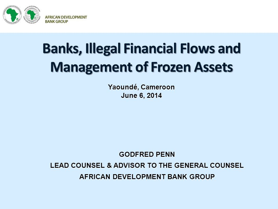 Banks, Illegal Financial Flows and Management of Frozen Assets