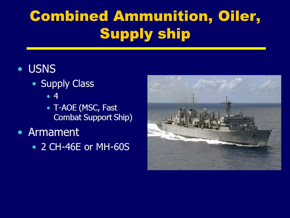 Combined Ammunition, Oiler, Supply ship