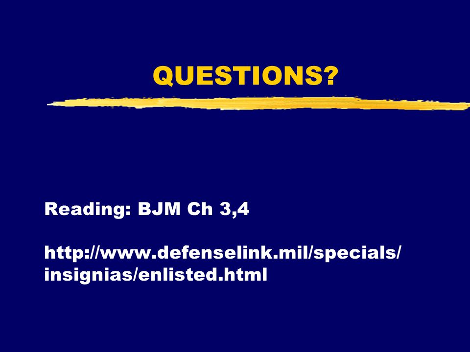 QUESTIONS Reading: BJM Ch 3,4 http://www.defenselink.mil/specials/