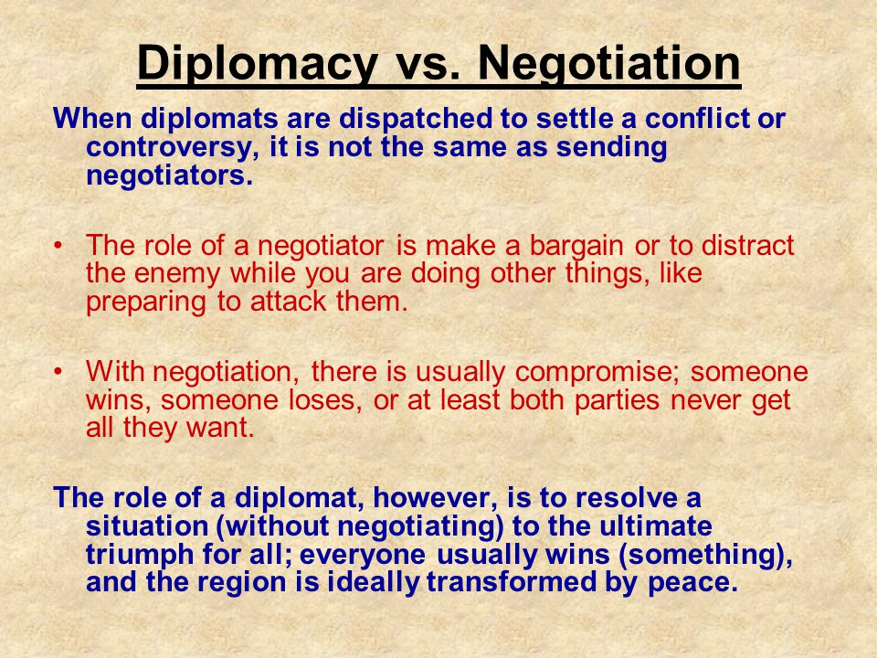 Diplomacy vs. Negotiation