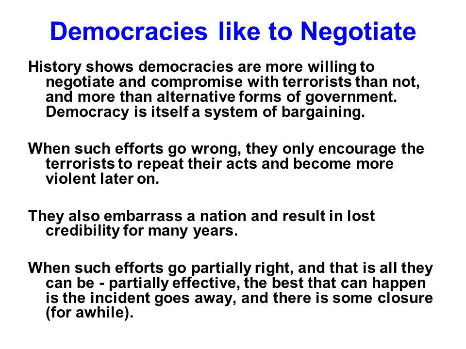Democracies like to Negotiate