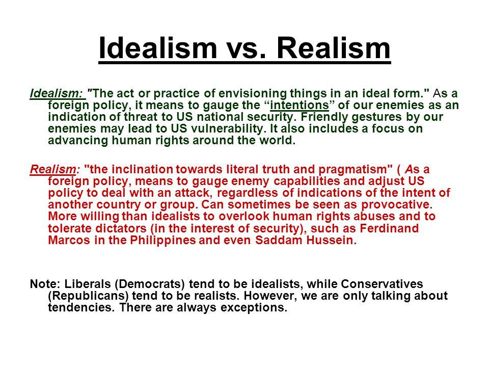 Idealism vs. Realism