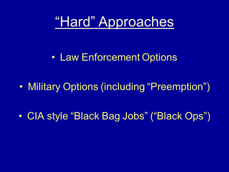 Hard Approaches Law Enforcement Options