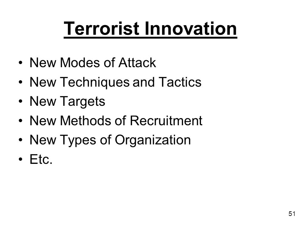 Terrorist Innovation New Modes of Attack New Techniques and Tactics