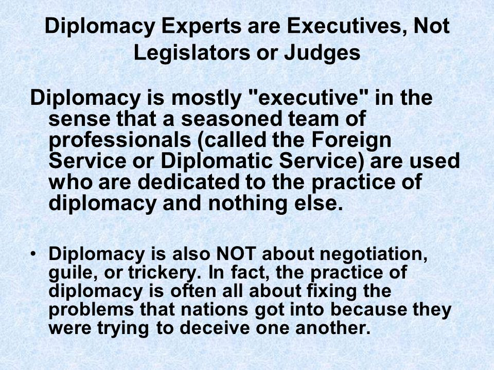 Diplomacy Experts are Executives, Not Legislators or Judges