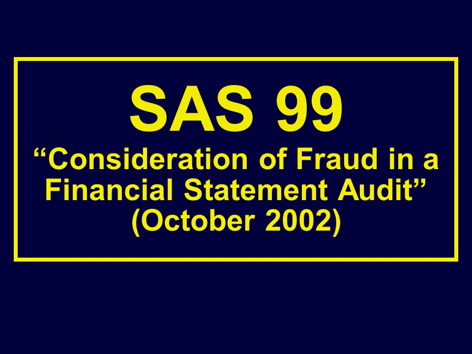 SAS 99 Consideration of Fraud in a Financial Statement Audit (October 2002)