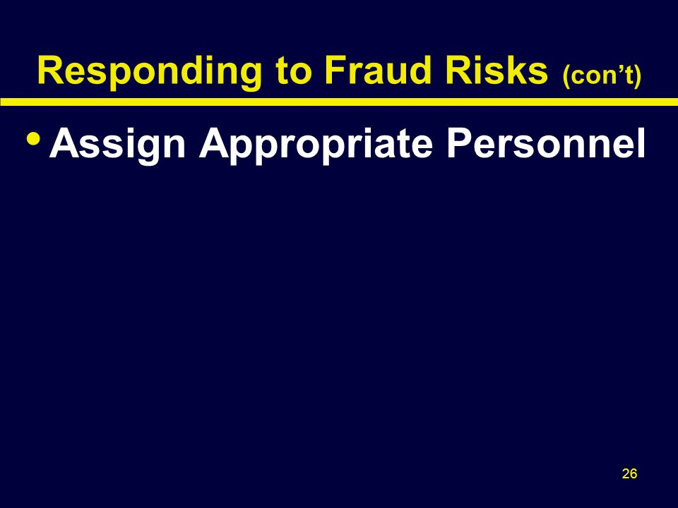 Responding to Fraud Risks (con't)