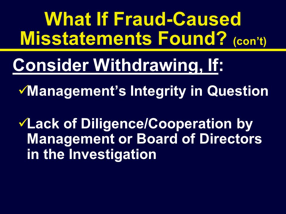 What If Fraud-Caused Misstatements Found (con't)