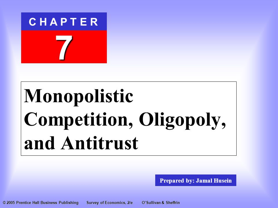 Monopolistic Competition, Oligopoly, and Antitrust