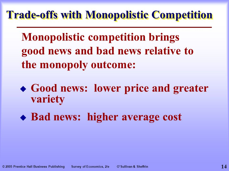Trade-offs with Monopolistic Competition