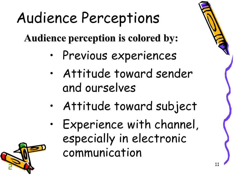 Audience Perceptions Previous experiences