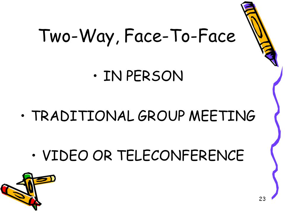 Two-Way, Face-To-Face IN PERSON TRADITIONAL GROUP MEETING