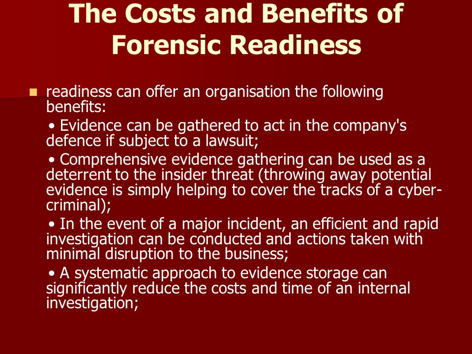 The Costs and Benefits of Forensic Readiness