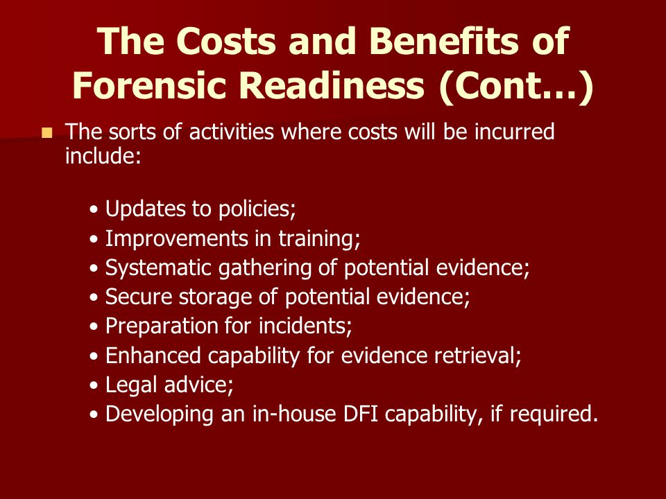The Costs and Benefits of Forensic Readiness (Cont…)