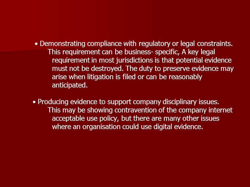 • Demonstrating compliance with regulatory or legal constraints.